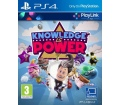 Knowledge is Power PS4